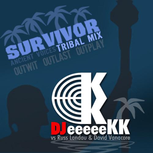 Survivor's Ancient Voices (DJ eeeeeKK vs Russ Landau & David Vanacore's Score Tribal Mix)