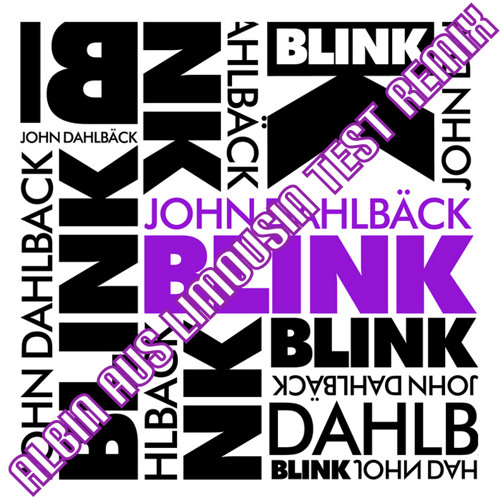 John Dahlback - Blink (AAL Test Remix)
