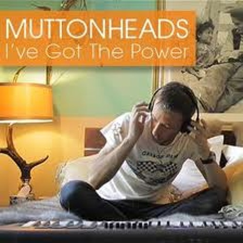 I've Got The Power (Louis Genieys Remix) Top 8 by Muttonheads Free dl