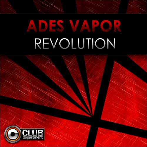 Ades Vapor - Revolution (Original Mix)