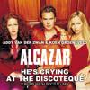 Addy Van Der Zwan & Koen Groeneveld Vs Alcazar - He's Crying At The Discoteque (Luke DB Bootleg Mix)