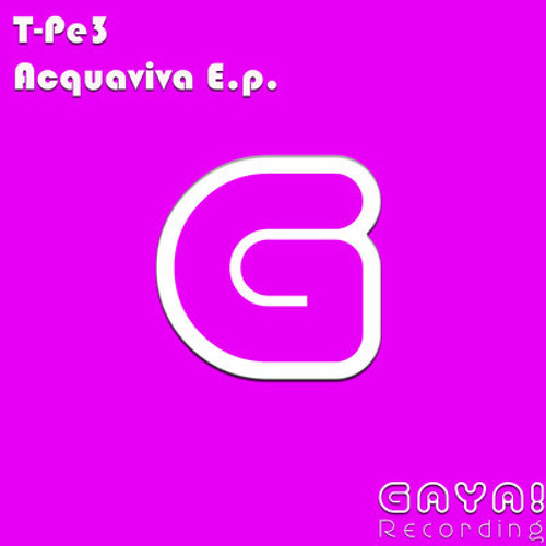 T-Pe3 -Acquaviva (Original Mix)out now!