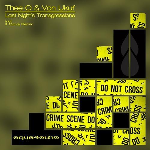Thee-O & Von Ukuf - Last Night's Transgressions