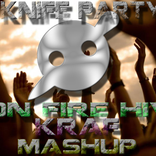 Knife Party - Bon Fire' Hive (KRAF Mashup)
