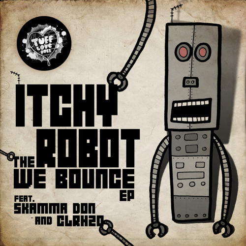TUFF030 - 01 - Itchy Robot Ft. Skamma Don - We Bounce - Preview