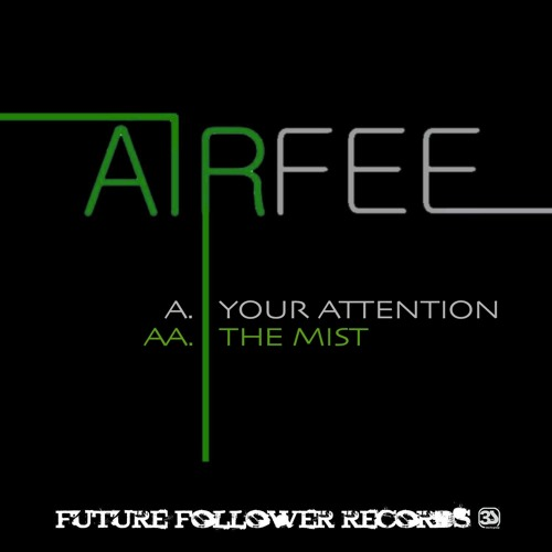 Airfee - Your Attention (Clip) (Out Now Future Follower Records)
