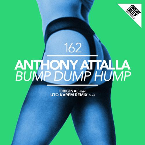 Anthony Attalla - Bump Dump Hump (Original Mix) :: Great Stuff Recordings :: {Soundcloud Edit}