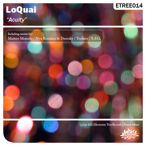 Loquai - Acuity (Trukers Remix) [Electronic Tree Rec] Out now