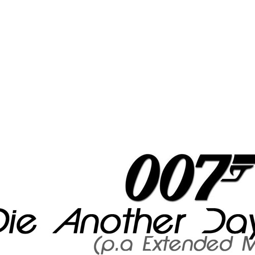 Die Another Day(p.a. remix) Extended