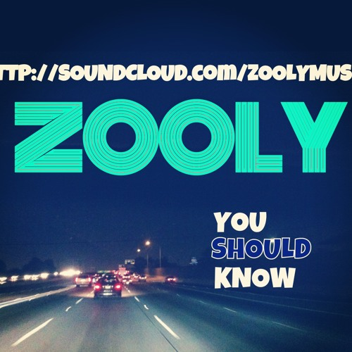 Zooly - You Should Know [Free Download]
