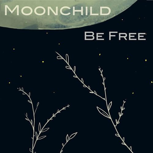 Moonchild - Be Free