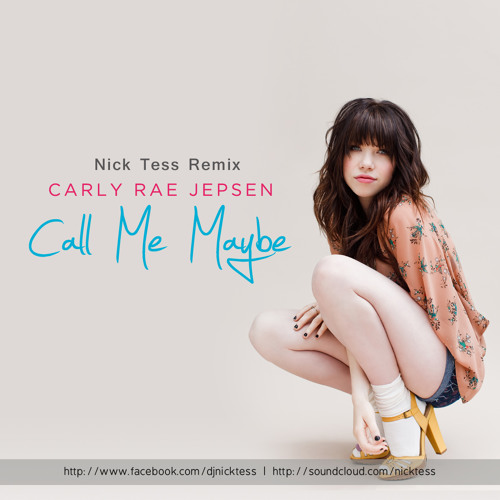 Carly Rae Jepsen - Call Me Maybe (Nick Tess Remix)