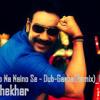 Chalao Na Naino Se - Dub-Garba(Remix) - Dj Shekhar (Demo)