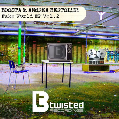 Boosta & Andrea Bertolini - Fake World EP Vol.2