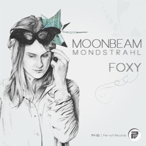 Moonbeam Pres Mondstrahl – Foxy (Topo Remix)