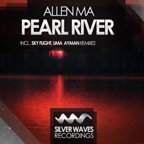 Allen Ma - Pearl River (Original Mix) [Silver Waves Recordings]