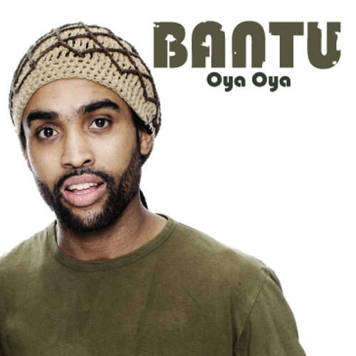 Bantu - Oya (Free Download)