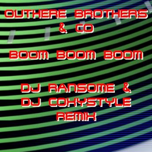 **FREE DOWNLOAD**: Outhere Brothers & Co - Boom Boom Boom [DJ Ransome & DJ Coxystyle Remix]