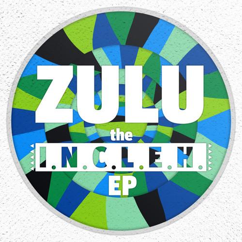 Zulu - I.N.C.L.E.H