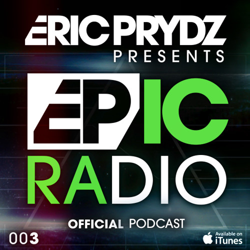 Eric Prydz Presents: EPIC Radio 003