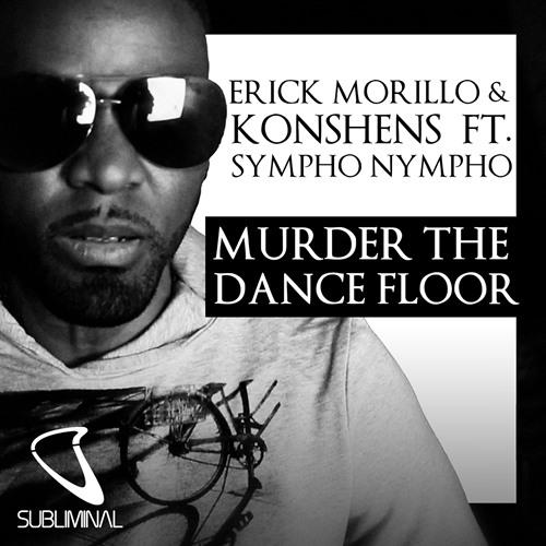Erick Morillo & Konshens feat SYMPHO NYMPHO 'Murder The Dance Floor' (Radio Mix)
