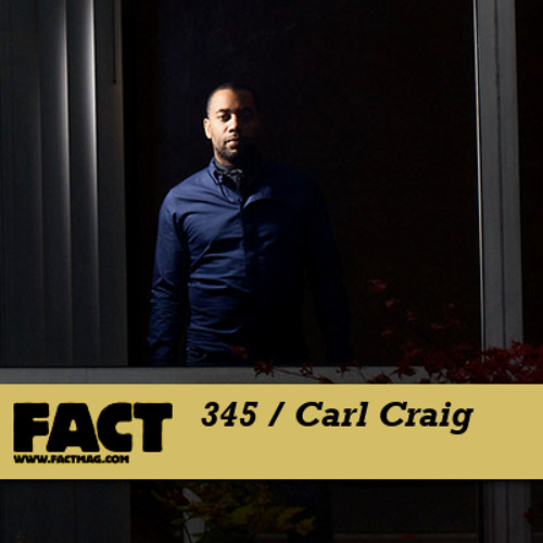 Carl Craig - FACT mix 345