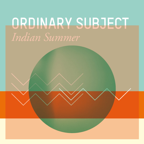 Ordinary Subject - Indian Summer