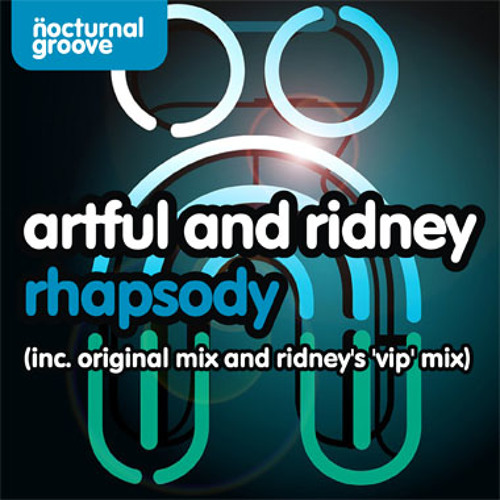 Artful & Ridney - Rhapsody (Original Mix)