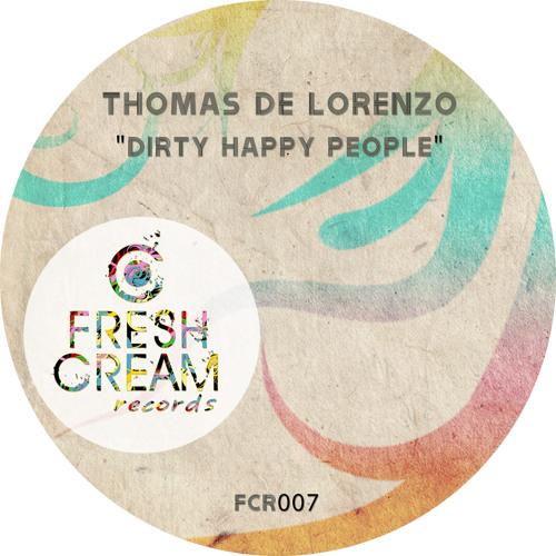 Thomas De Lorenzo - Dirty Happy People (Fresh Cream Records)