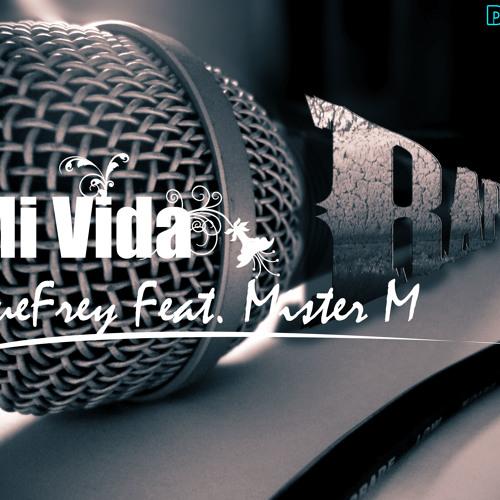 Mi Vida -- DueFrey Feat. Mister M