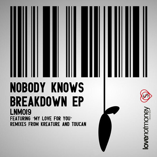 LNM019 - Nobody Knows - Breakdown EP - Out Now!