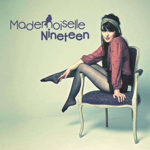Mademoiselle Nineteen : Dormir Le Restant De Ma Vie