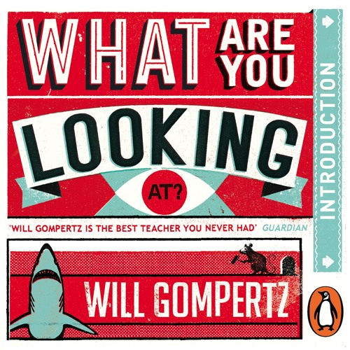 Will Gompertz: What Are You Looking At? (Audio Short) Preface and Introduction