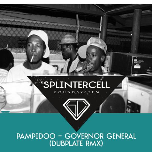 Pampidoo - Governor General (Splintercell Dubplate RMX)