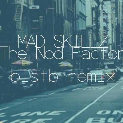 Mad Skillz - The Nod Factor (Bluestaeb Remix)