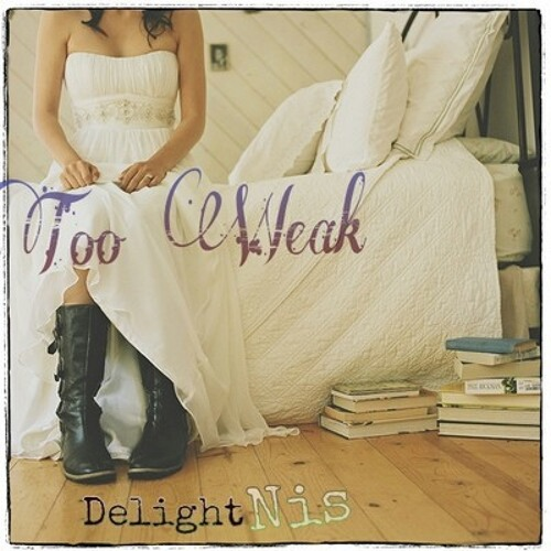 Too Weak - DelightNis (Nis x Delight)