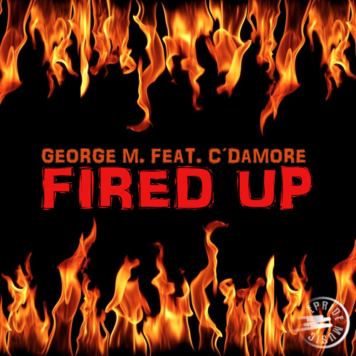 George M. feat. C'damore - Fired Up (Tommy Love B.D.S.F. Mix)