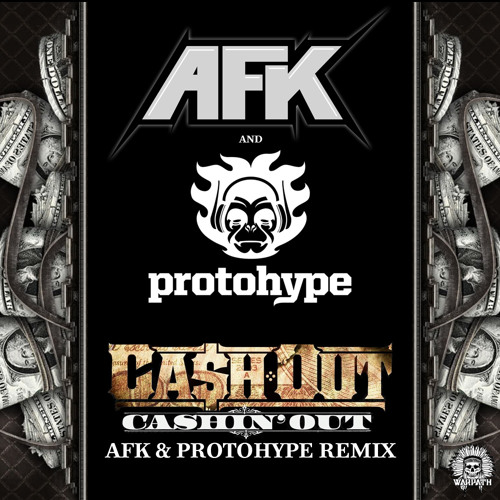 Cash Out - Cashin' Out (AFK & Protohype Remix)