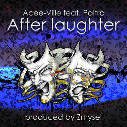 Acee-Ville feat. Paltro - After Laughter (produced by Zmysel)