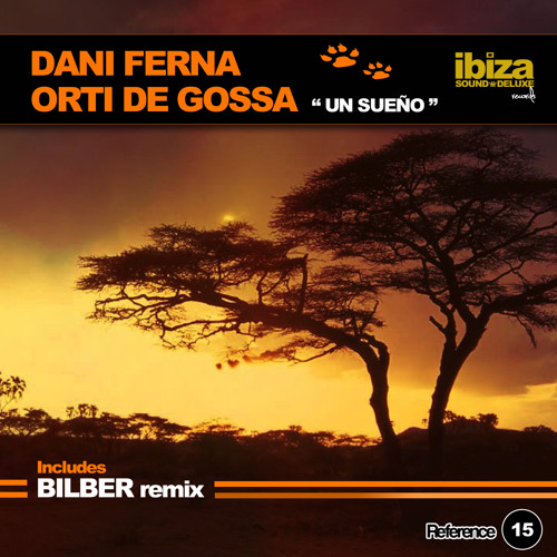 Dani Ferna & Orti de Gossa - Un Sueño (Bilber Remix)