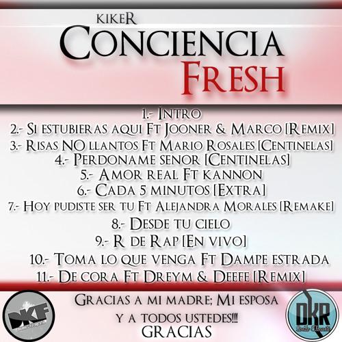 4.- Risas NO llantos - kikeR Con Mario Rosales & Centinelas - Conciencia Fresh