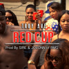 06 RED CUP - prod by Sire & Jovonn of  RMG
