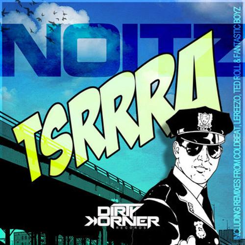 Noitz - Tsssra Mark S Remix - (Dirty Korner)