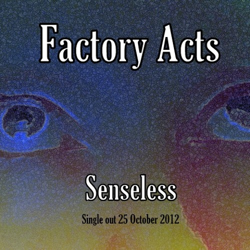 Senseless (Radio Edit) by Factory Acts