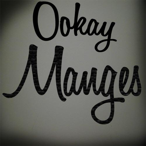 Ookay - Manges