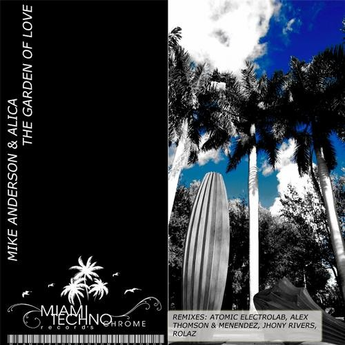 Mike & Alica - The Garden of Love (Jhony Rivers Remix)[Miami Techno Chrome Records] Beatport Now