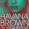 Havana Brown - We Run The Night (Missy Cecibabe Mix & DaDa Mix)