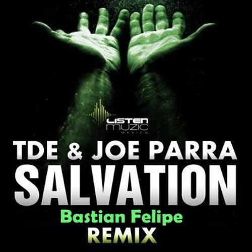 TDE & Joe Parra - Salvation (Bastian Felipe Re Work Remix) Bastian Felipe / RedNoise MGMT .