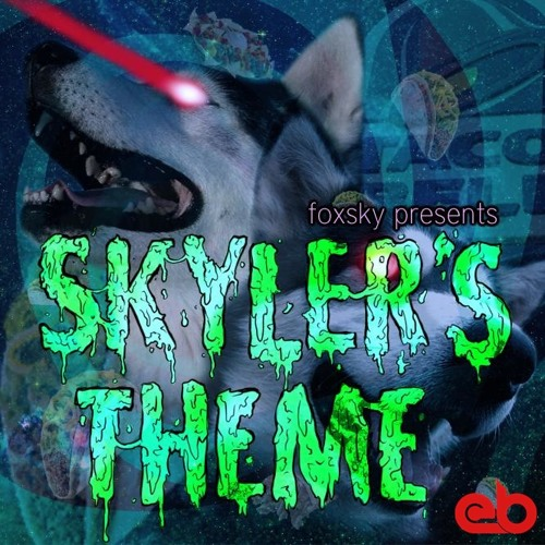 Foxsky - Skyler's Theme [EB Exclusive]