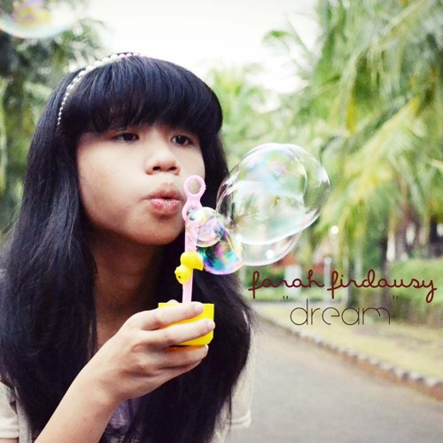 Dream (And I hope It's Real) - Farah Firdausy